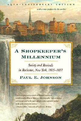 A Shopkeeper's Millennium By Johnson, Paul E.