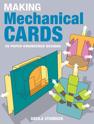 Making Mechanical Cards By Sturrock, Sheila