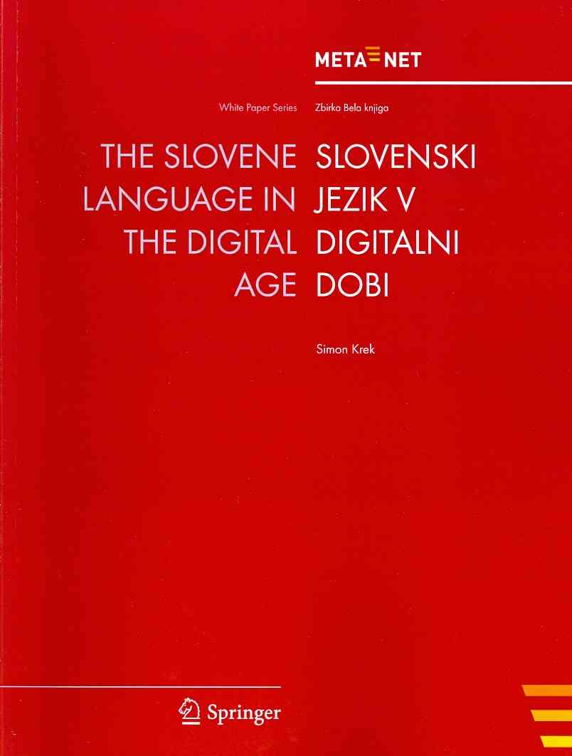 The Slovene Language in the Digital Age By Rehm, Georg (EDT)/ Uszkoreit, Hans (EDT)